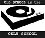 OLD SCHOOL THE ONLY SCHOOL