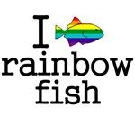 i love rainbow fish