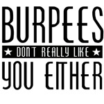burpees dont like you either