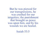 But he was pierced for our transgressions he was c