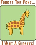 Forget the Pony.....I want a Giraffe!