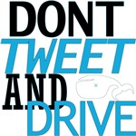 Dont Tweet and Drive