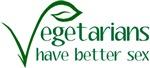 Vegetarians Have Better Sex