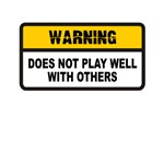 Warning - does not play well with others Tee Shirt