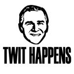 TWIT HAPPENS