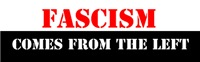 Fascism Comes From the Left