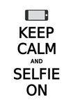 keep calm and selfie on