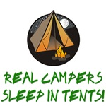 Real Campers Sleep in Tents