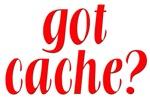 Got Cache? -  Red