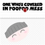 One Who's Covered in Poopoo Mess