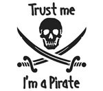 Pirate. Pirate's Day. Trust me I'm a Pirate.