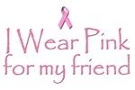 Breast Cancer Awareness: I wear pink for my friend