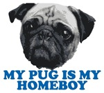 Pug T-shirts- My pug is my homeboy.