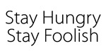 Stay Hungry. Stay Foolish T-shirts.