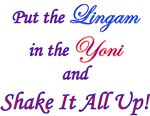 Put the Lingam in the Yoni