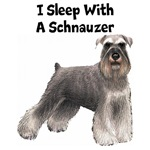 I Sleep With A Schnauzer
