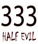333 - Half Evil