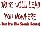 Drugs Will Lead You Nowhere (But It's The Scenic R
