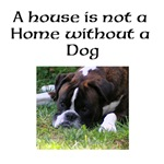 A house is not a Home without a dog design