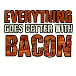EVERYTHING GOES BETTER WITH BACON