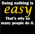 Doing Nothing Is Easy