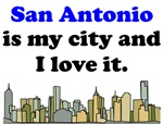 San Antonio Is My City And I Love It