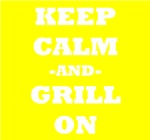Keep Calm And Grill On (Yellow)