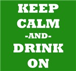 Keep Calm And Drink On (Green)