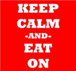 Keep Calm And Eat On (Red)