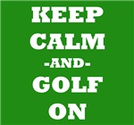 Keep Calm And Golf On (Green)