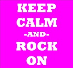 Keep Calm And Rock On (Pink)