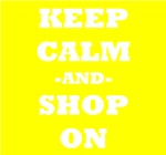 Keep Calm And Shop On (Yellow)