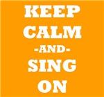 Keep Calm And Sing On (Orange)