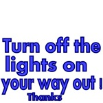 Turn off the lights on your way out!