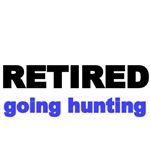 Retired going hunting
