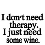 I don't need therapy. I just need some wine.
