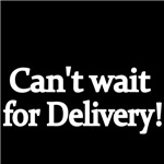 Can't wait for Delivery!
