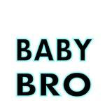 BABY BRO