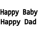 HAPPY BABY. HAPPY DAD.