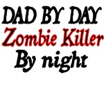 Dad By Day. Zombie Killer By Night.