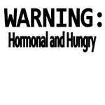 Warning:Hormonal And Hungry
