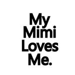 My Mimi Loves Me.
