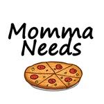 Momma Needs Pizza