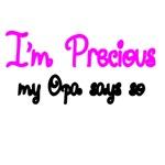 I'm Precious,My Opa Says So