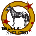 THIS AIN'T MY FIRST RODEO T-SHIRTS & GIFTS