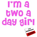 Im a two a day girl