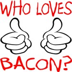 That's Right....BACON & More