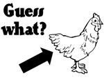 Guess what chicken butt
