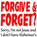 Forgive and Forget?