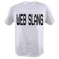Web Slang T-Shirts
